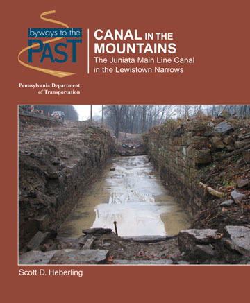 Canal in the Mountains: The Juniata Main Line Canal in the Lewistown Narrows