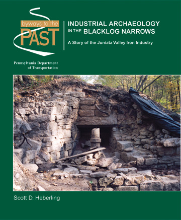 Industrial Archaeology in the Blacklog Narrows: A Story of the Juniata Valley Iron Industry
